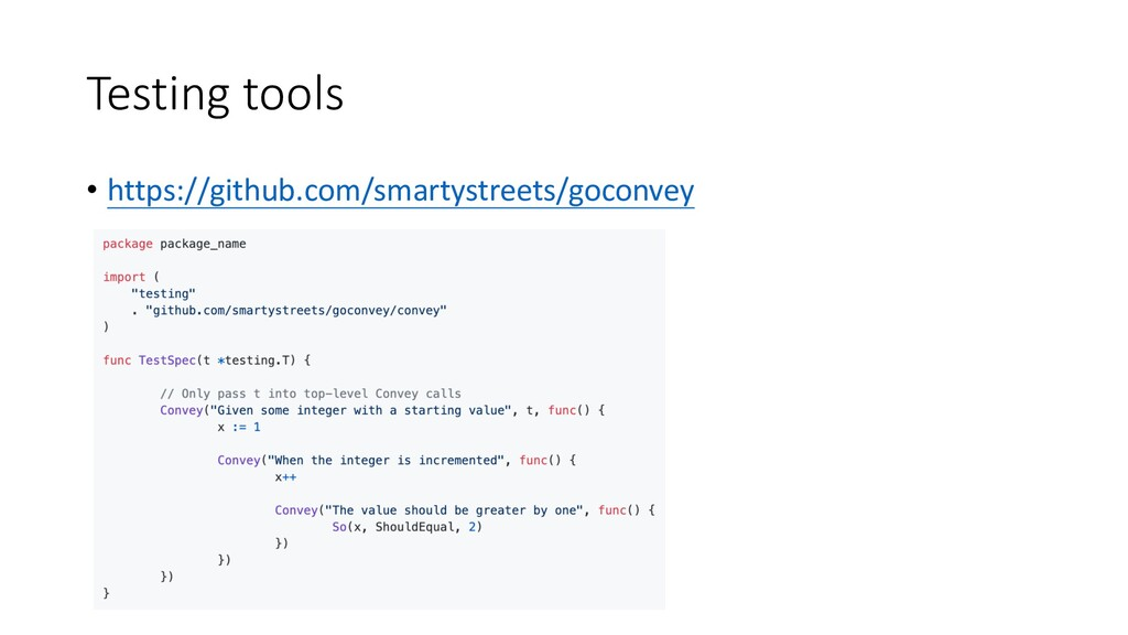 Testing tools • https://github.com/smartystreet...