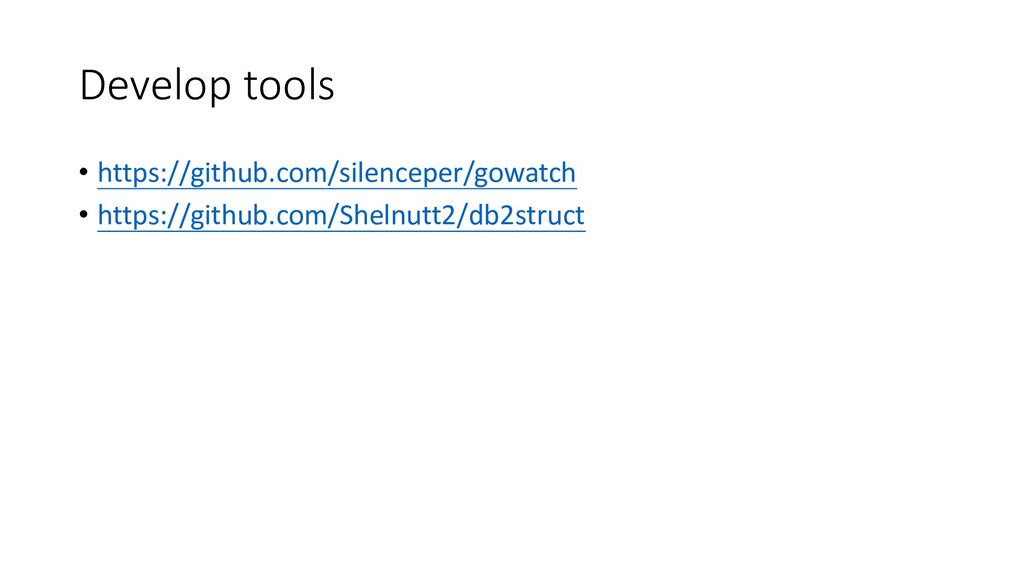 Develop tools • https://github.com/silenceper/g...