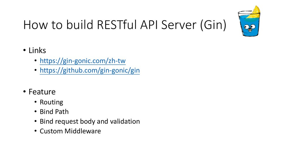 How to build RESTful API Server (Gin) • Links •...