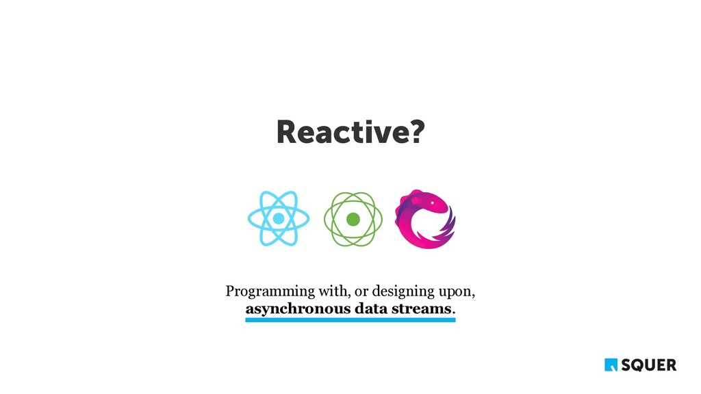 Reactive? Programming with, or designing upon, ...