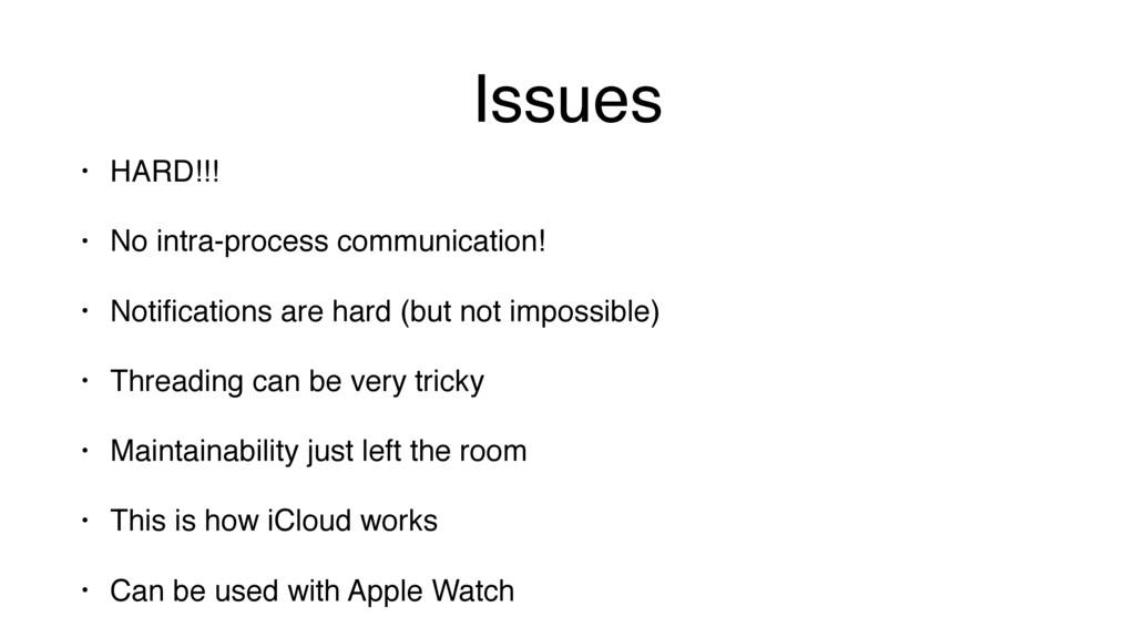 Issues • HARD!!! • No intra-process communicati...