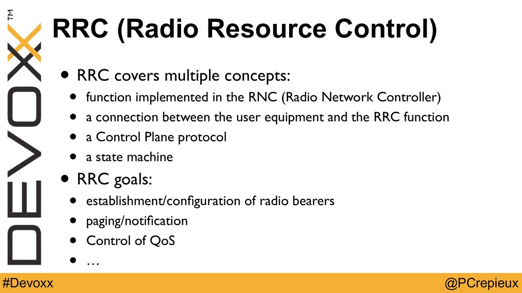 @PCrepieux #Devoxx RRC (Radio Resource Control)...