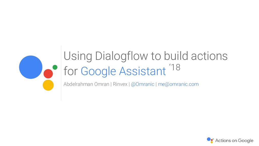 Using Dialogflow to build actions for Google As...