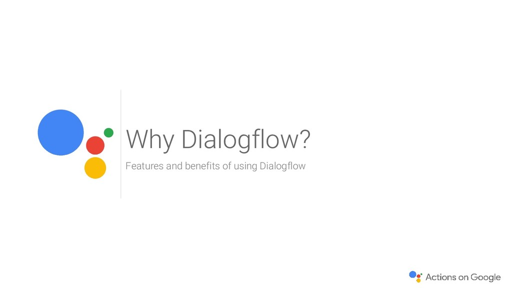 Why Dialogflow? Features and benefits of using ...