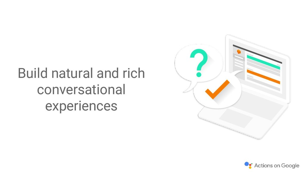 Build natural and rich conversational experienc...