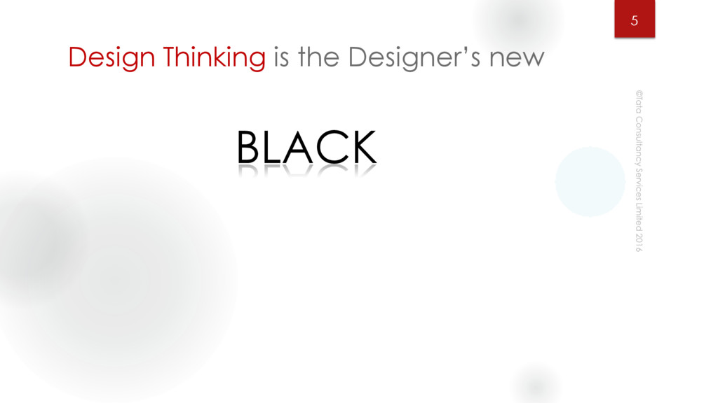 Design Thinking is the Designer's new BLACK 5