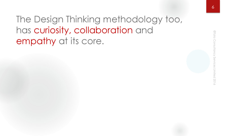 The Design Thinking methodology too, has curios...