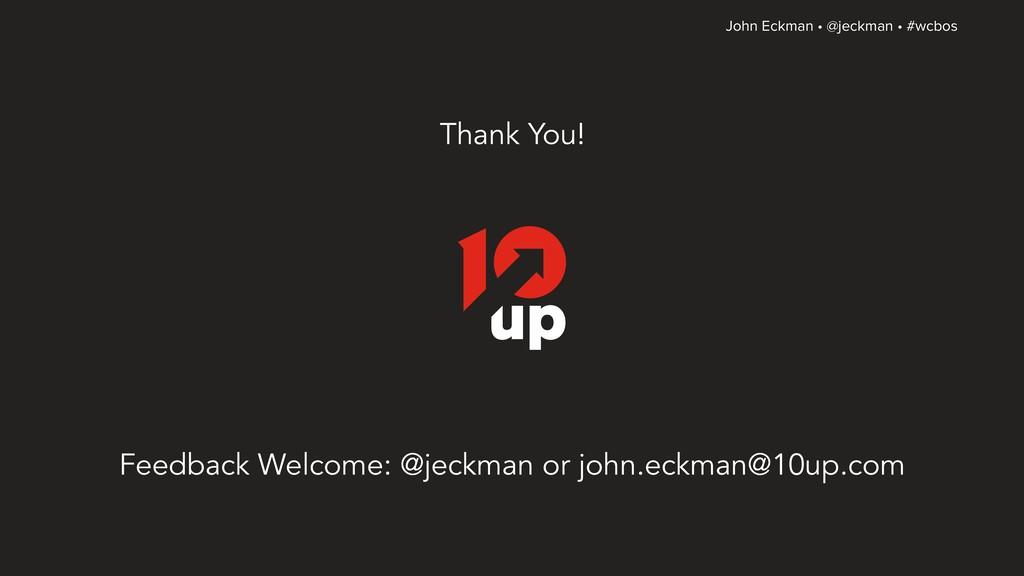John Eckman • @jeckman • #wcbos Thank You! Feed...