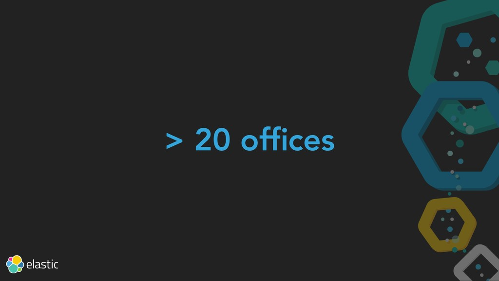 > 20 offices