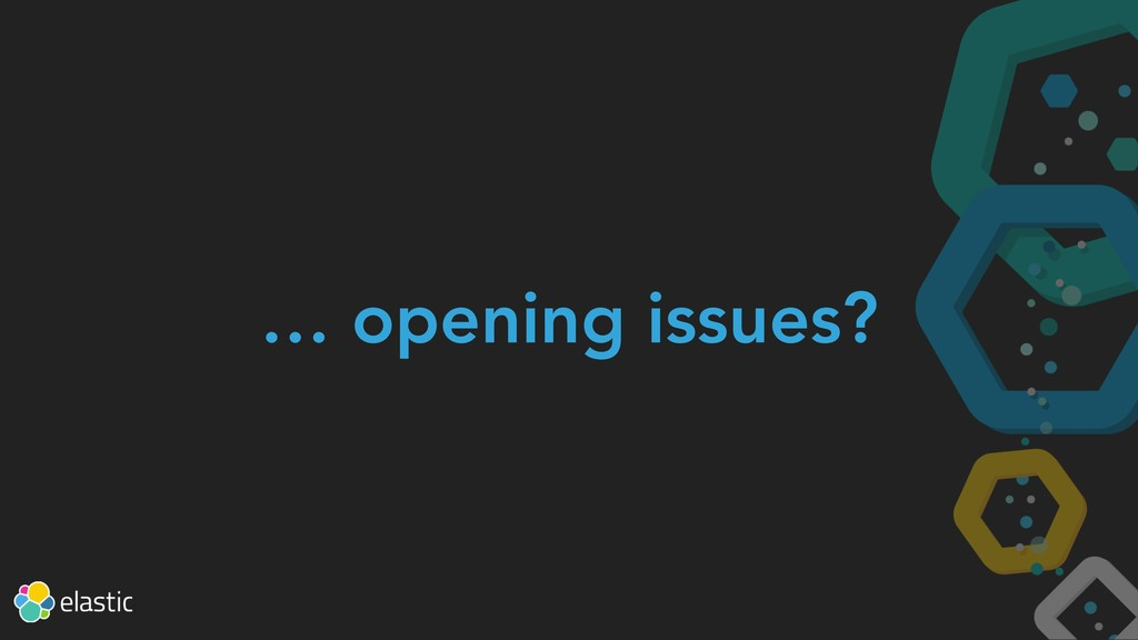 … opening issues?