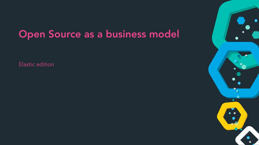 Elastic edition Open Source as a business model