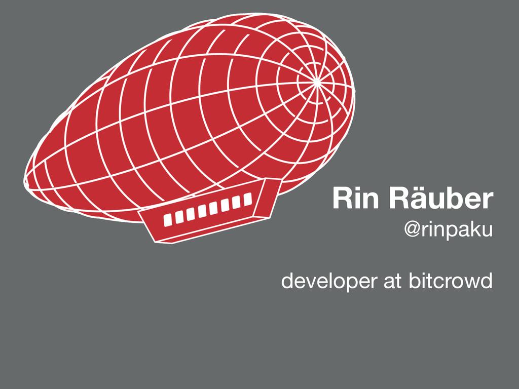 Rin Räuber @rinpaku  ! developer at bitcrowd