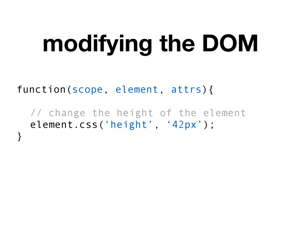 modifying the DOM function(scope, element, attr...