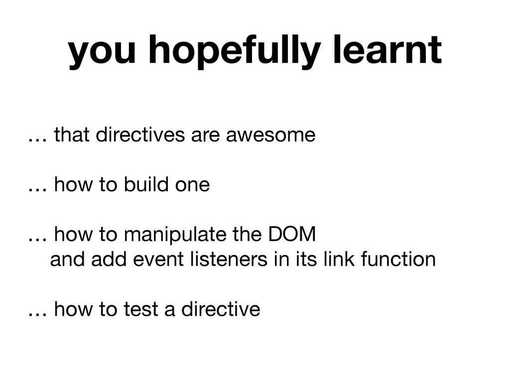 … that directives are awesome  ! … how to build...