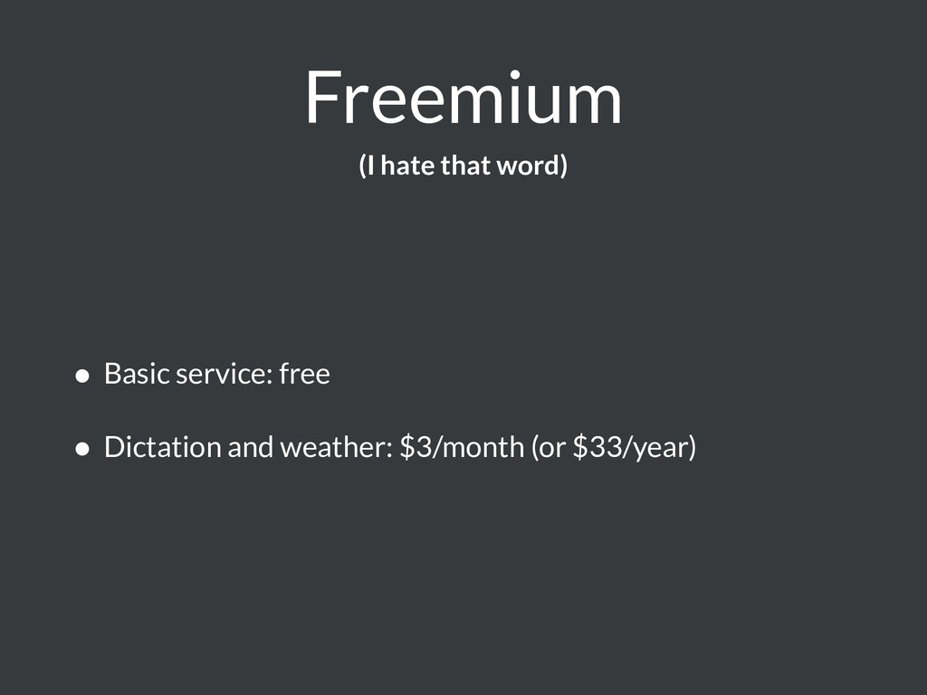 Freemium • Basic service: free • Dictation and ...