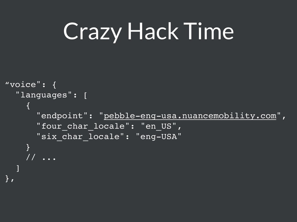 "Crazy Hack Time ""voice"": { ""languages"": [ { ""en..."