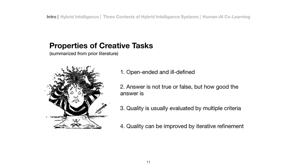 Properties of Creative Tasks 1. Open-ended and ...