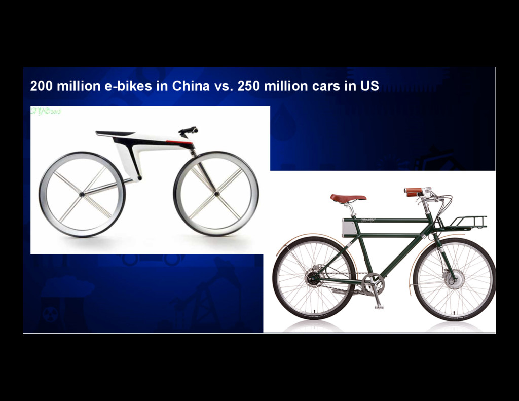 13 200 million e-bikes in China vs. 250 million...