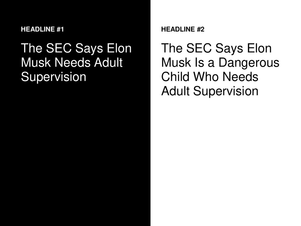 HEADLINE #1 The SEC Says Elon Musk Needs Adult ...