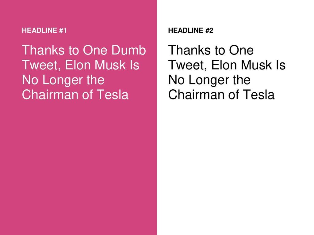 HEADLINE #1 Thanks to One Dumb Tweet, Elon Musk...
