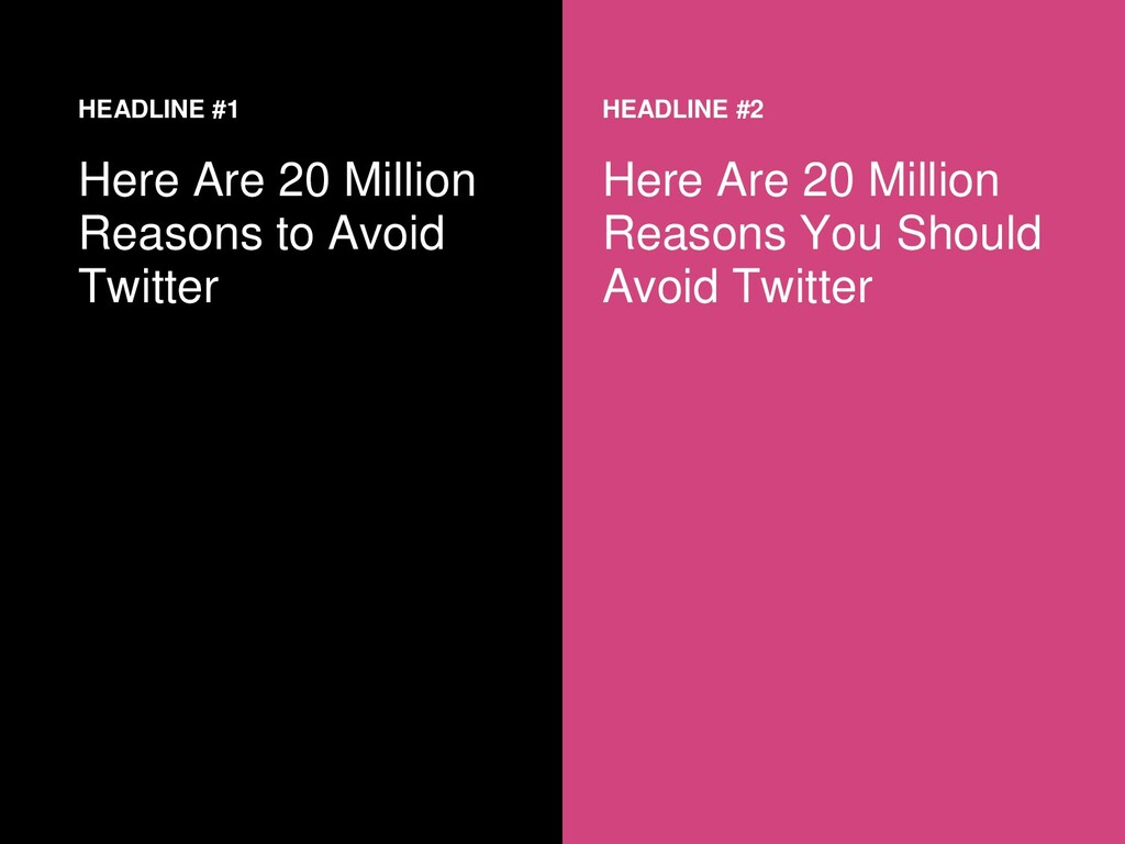 HEADLINE #1 Here Are 20 Million Reasons to Avoi...