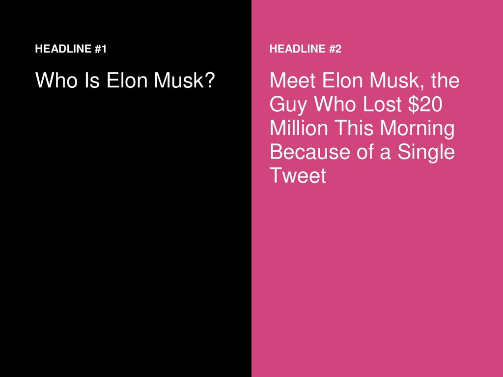 HEADLINE #1 Who Is Elon Musk? HEADLINE #2 Meet ...