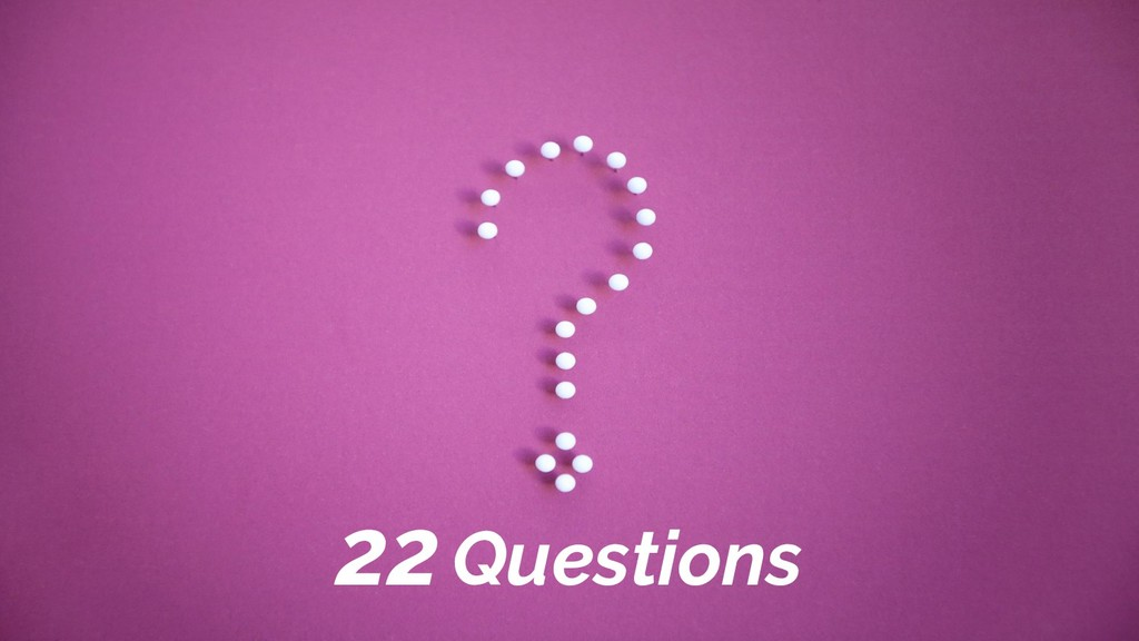 22 Questions