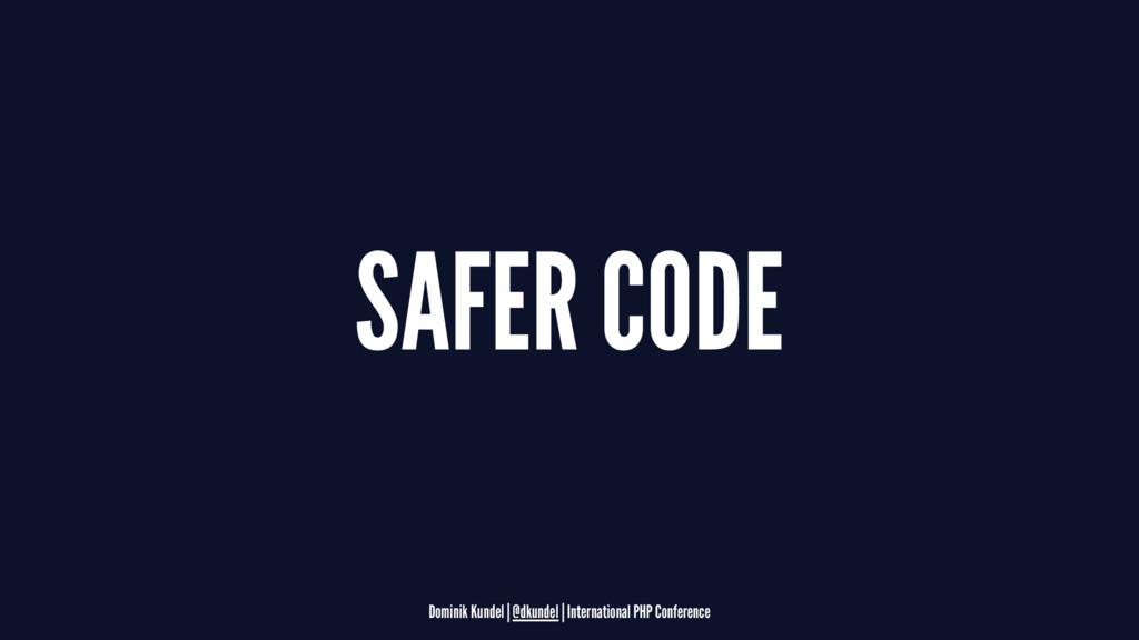SAFER CODE Dominik Kundel | @dkundel | Internat...