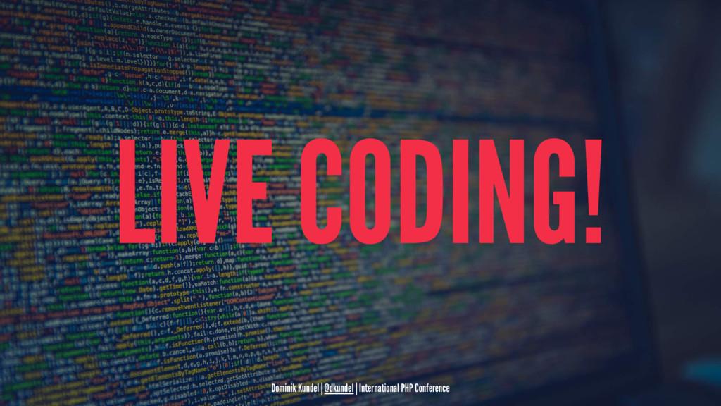LIVE CODING! Dominik Kundel | @dkundel | Intern...