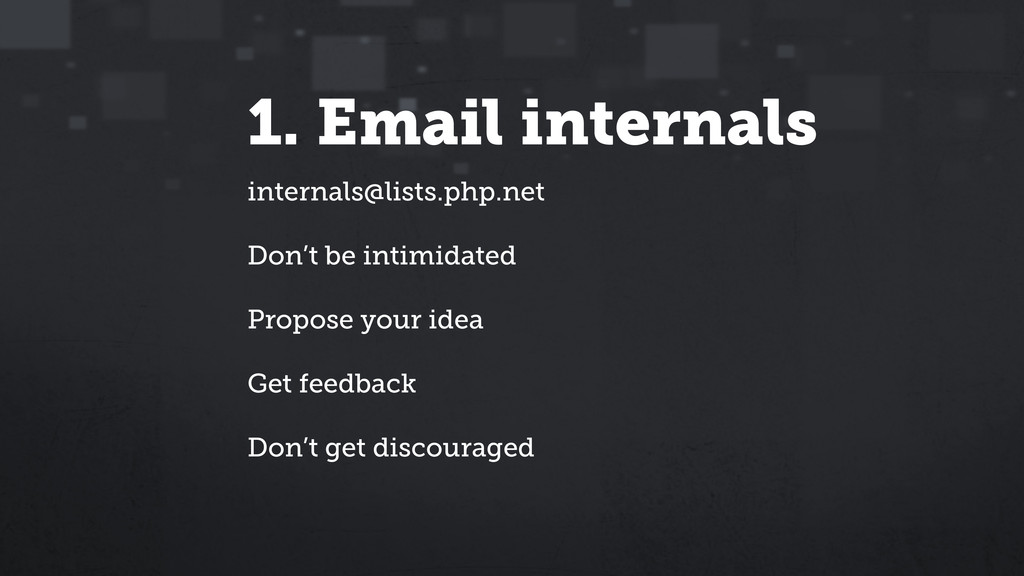 1. Email internals internals@lists.php.net Don'...
