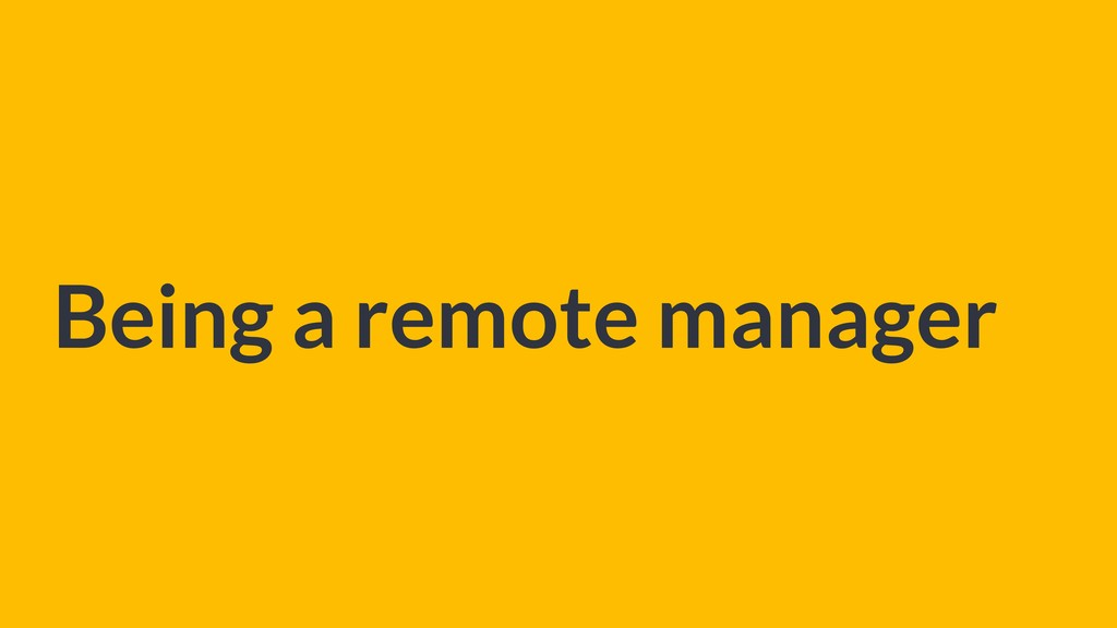 Being a remote manager