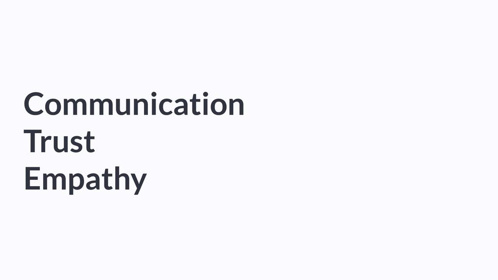 Communication Trust Empathy