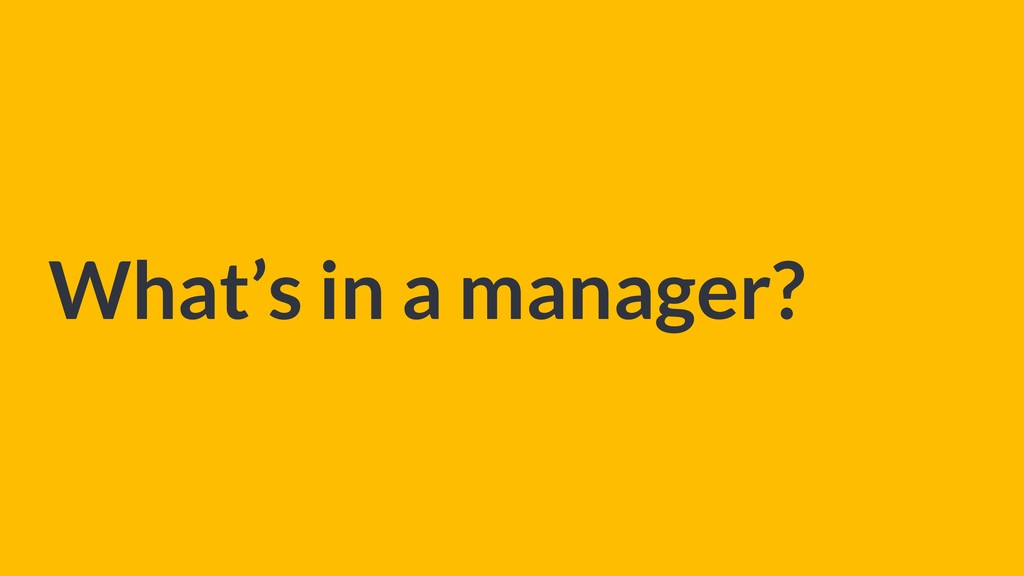 What's in a manager?