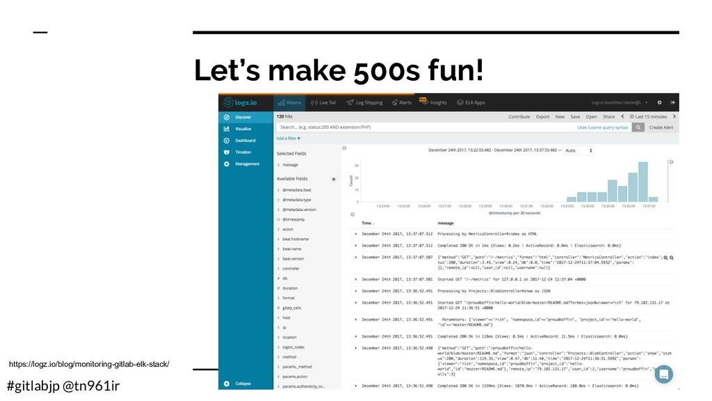 #gitlabjp @tn961ir Let's make 500s fun! https:/...