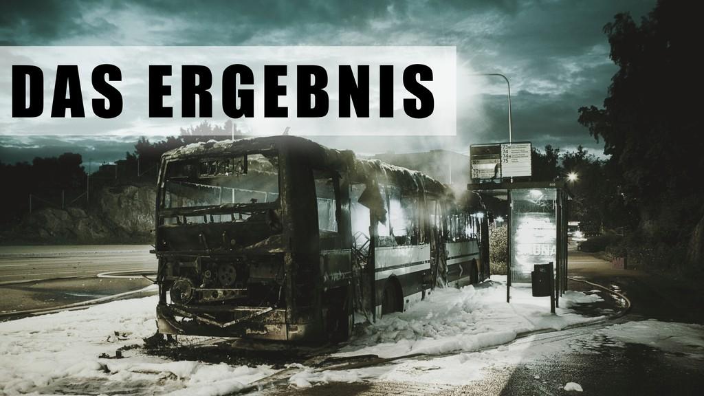 DAS ERGEBNIS