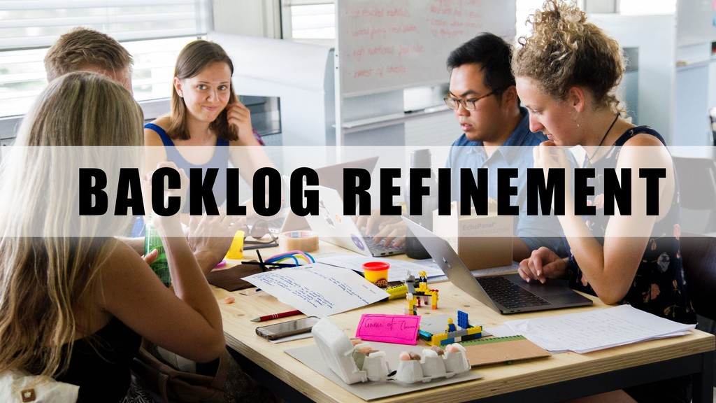 BACKLOG REFINEMENT