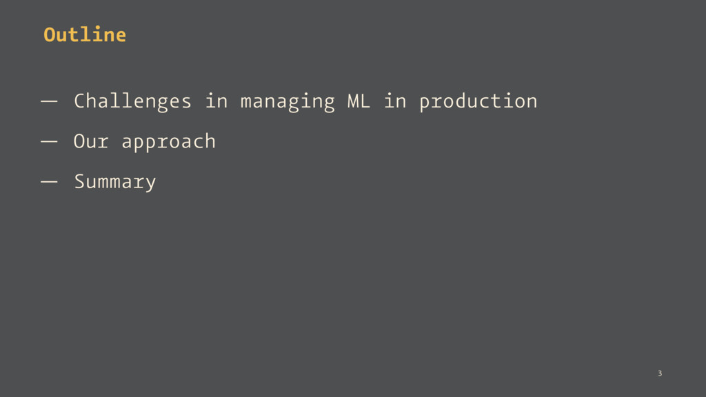 Outline — Challenges in managing ML in producti...