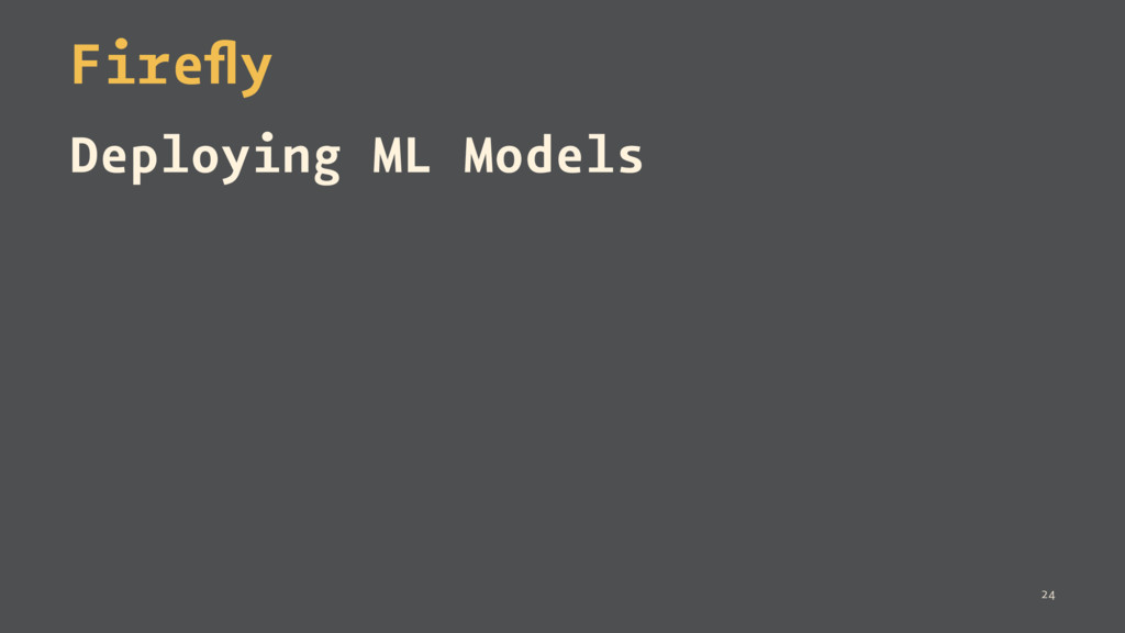 Firefly Deploying ML Models 24
