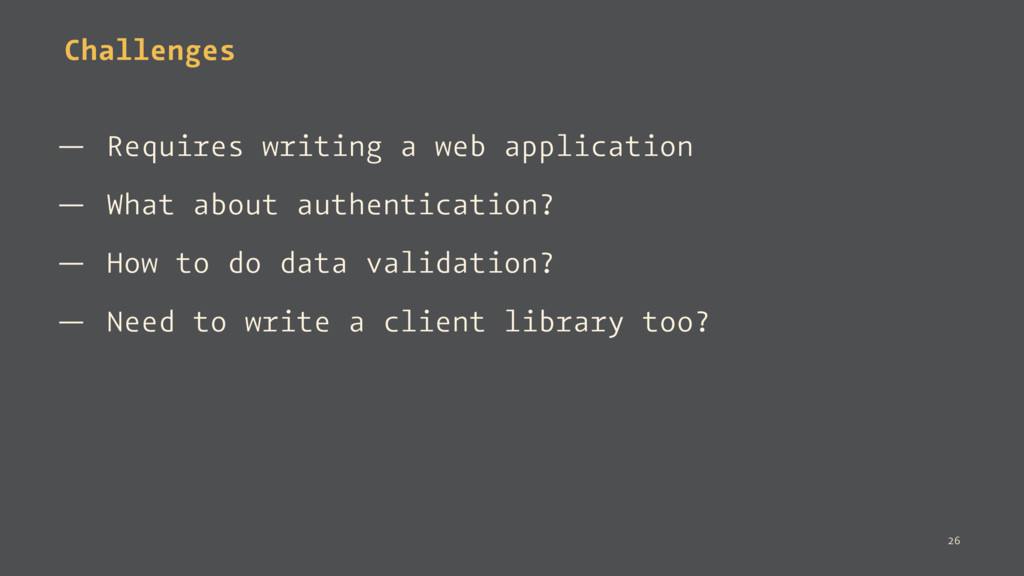 Challenges — Requires writing a web application...