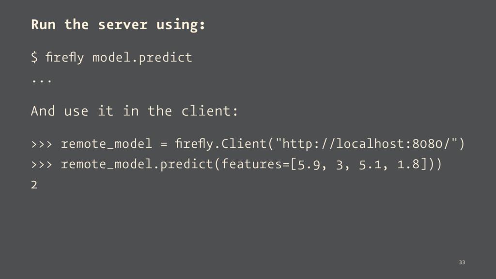 Run the server using: $ firefly model.predict ......