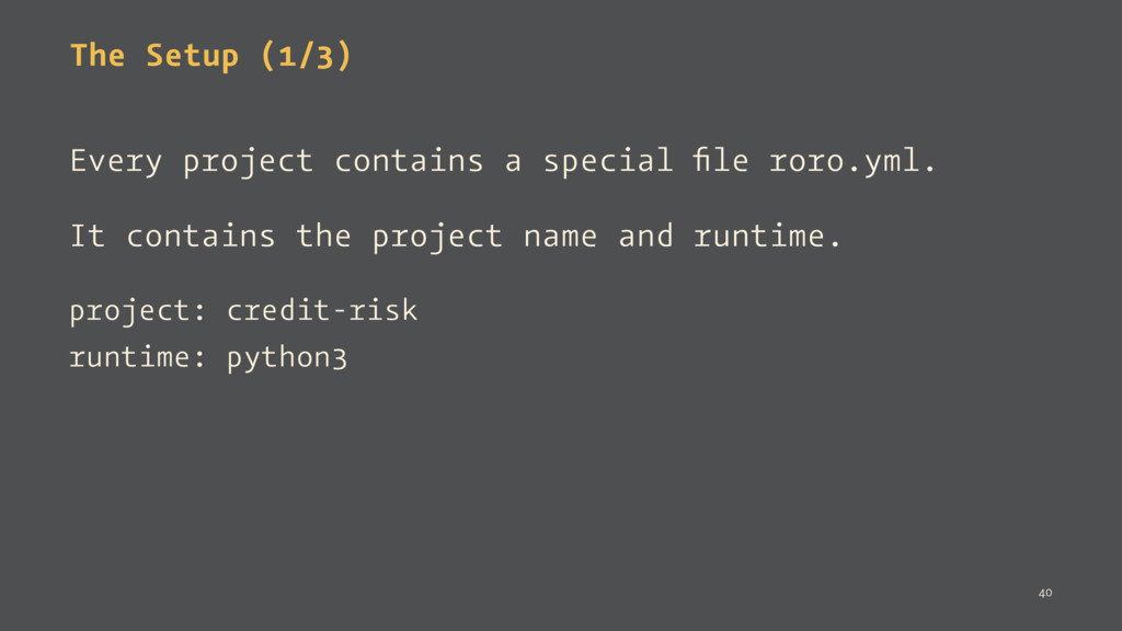 The Setup (1/3) Every project contains a specia...