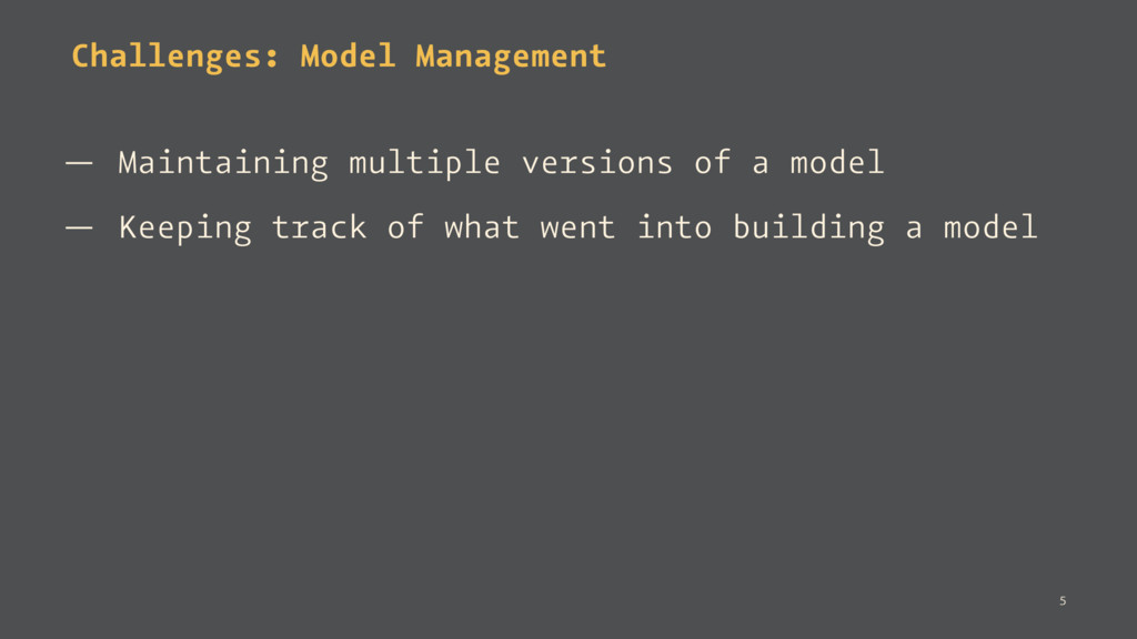 Challenges: Model Management — Maintaining mult...