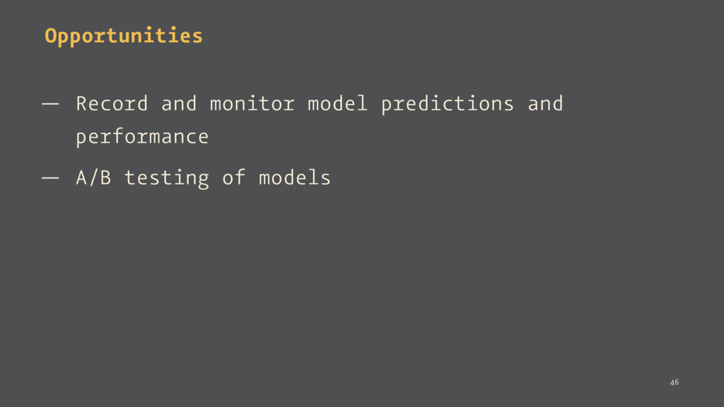Opportunities — Record and monitor model predic...