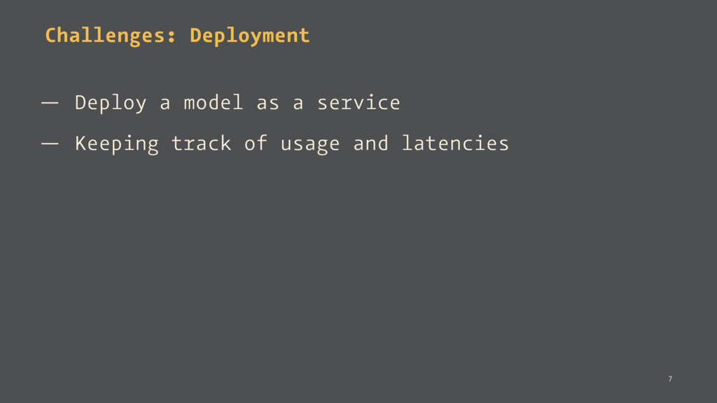 Challenges: Deployment — Deploy a model as a se...
