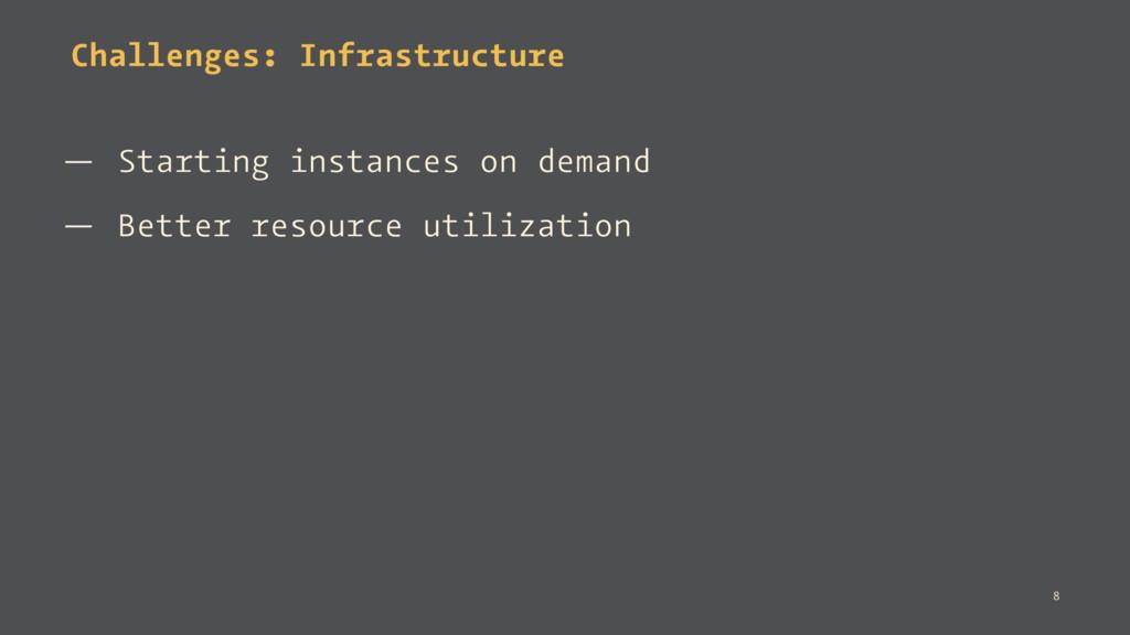Challenges: Infrastructure — Starting instances...