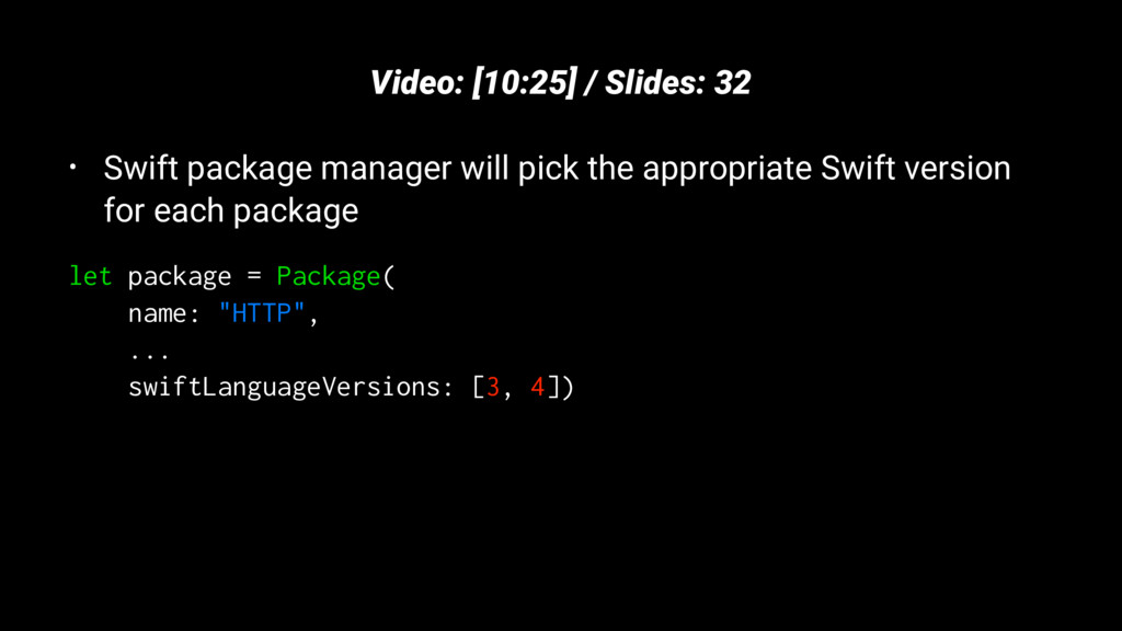 Video: [10:25] / Slides: 32 • Swift package man...
