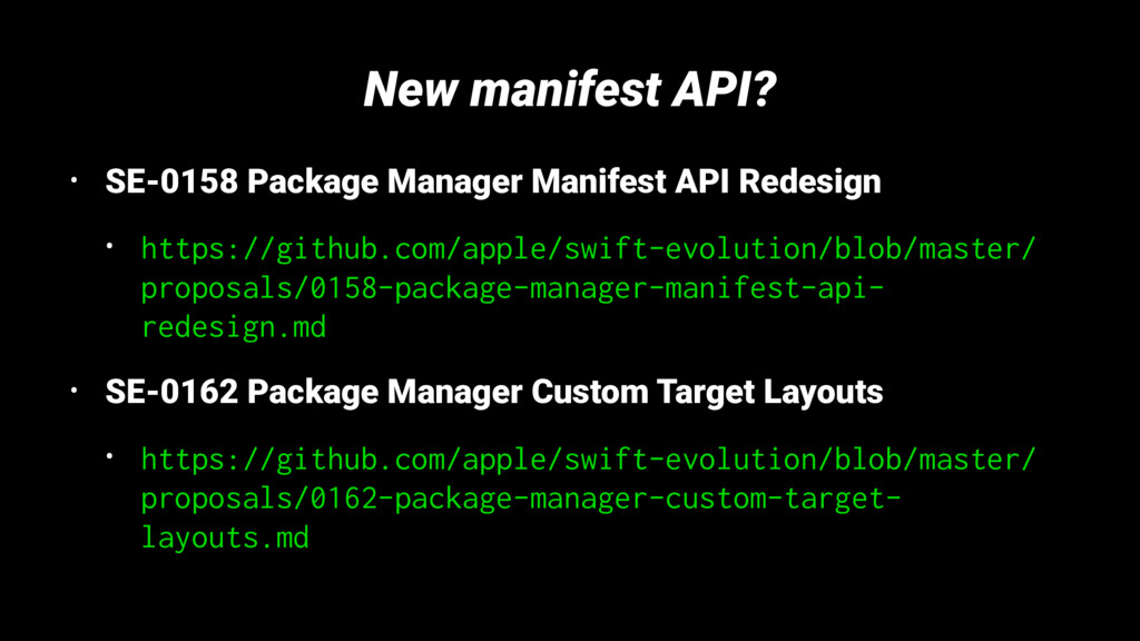 New manifest API? • SE-0158 Package Manager Man...