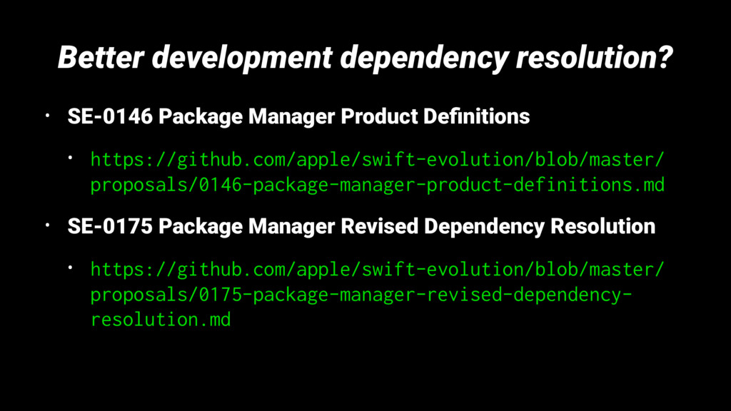 Better development dependency resolution? • SE-...