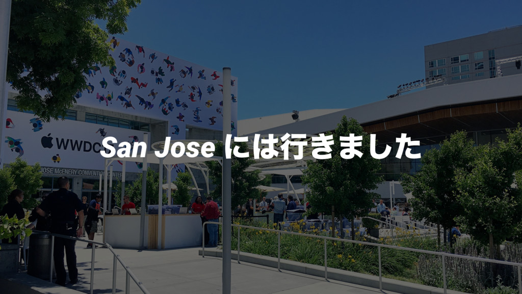 San Jose ʹߦ͖·ͨ͠