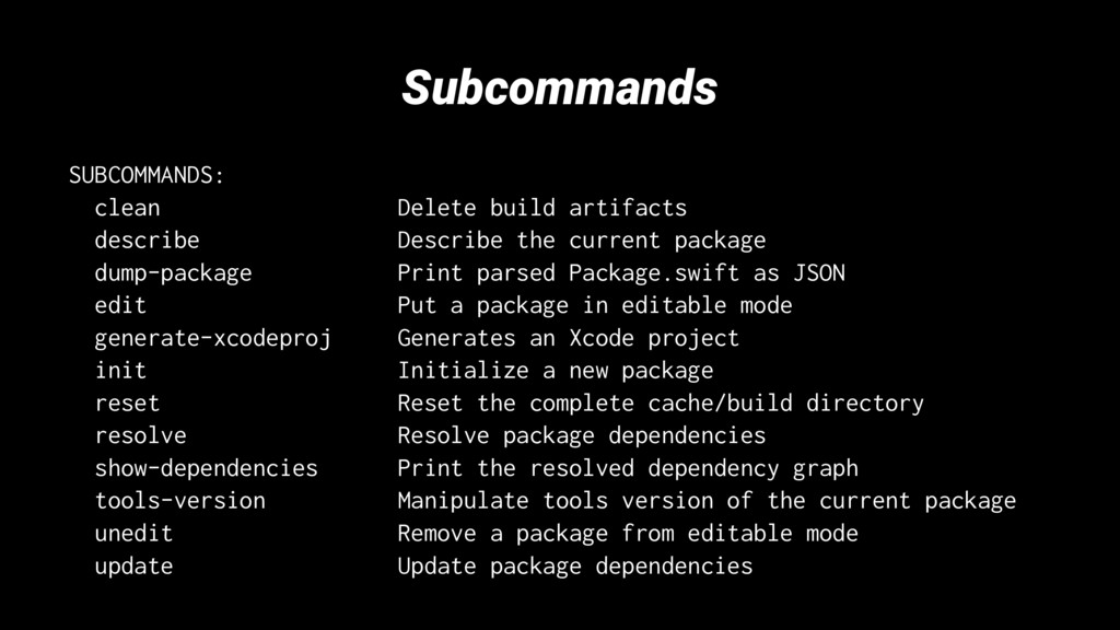 Subcommands SUBCOMMANDS: clean Delete build art...
